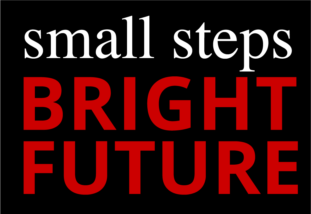 Small Steps, Bright Future